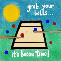 Grab Your Balls It's Bocce Time!