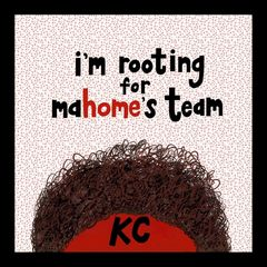 I'm Rooting for Mahomes Team