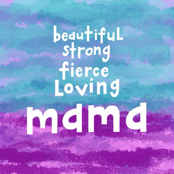 Beautiful Strong Fierce Loving Mama
