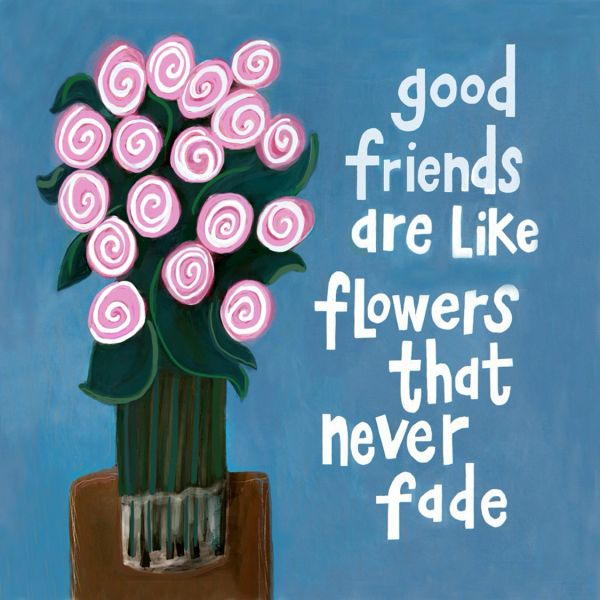 Good Friends Are Like Flowers (blank notecard with envelope)