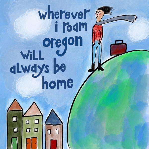 Wherever I Roam Oregon Will Always Be Home