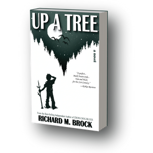UP A TREE by Richard M. Brock