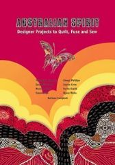 B - Australian Spirit - Designer Projects to Quilt, Fuse and Sew