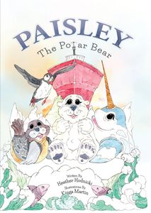 Paisley the Polar Bear, children's book about young Polar Bear lost in the Arctic Sea.