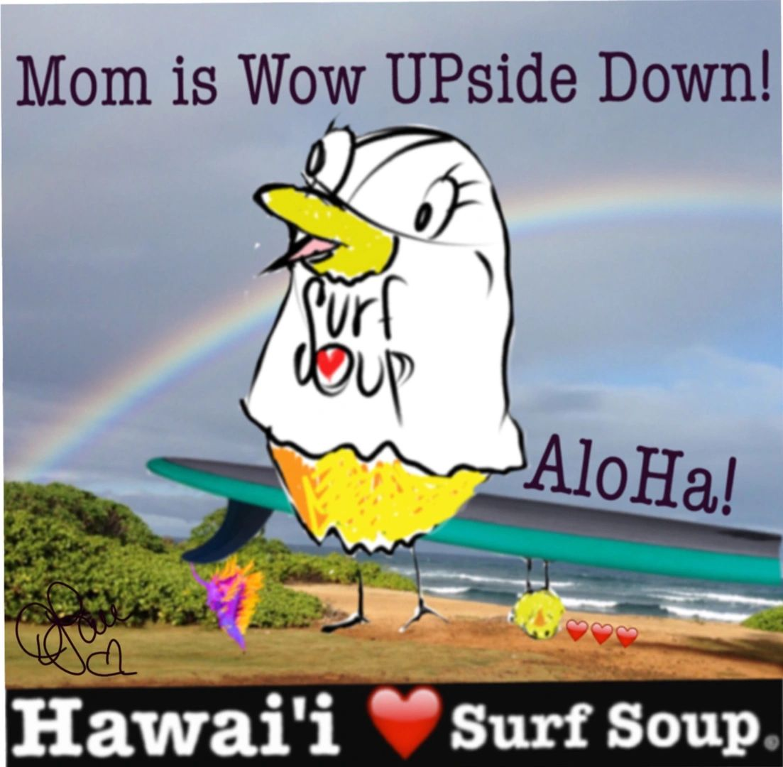Bird, surfer, Mom, upside down, rainbow, aloha, Hawaii, surfboard, surf, surfing, cartoon, surf Soup