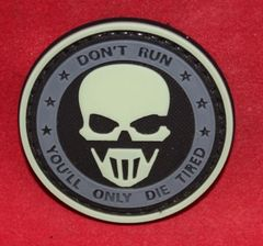 Don't Run You'll Only Die Tired Glow in the Dark Morale Patch