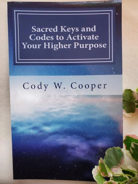 "Cooper, Cody: ""Sacred Keys and Codes to Activate Your Higher Purpose"""
