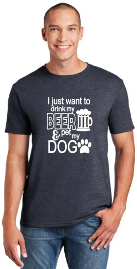 I Just Want to Drink My Beer and Pet My Dog Unisex T-shirt