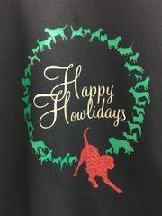 Happy Howlidays Dogs Hoodie or Crewneck Sweatshirt