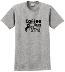 Coffee, Because Dogs Don't Have a Snooze Setting Unisex T-shirt