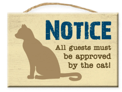 Notice All Guests Must Be Approved By Cat - Rectangle Sign
