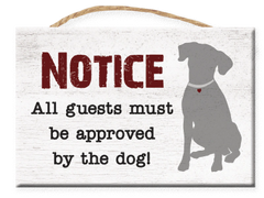 Notice All Guests Must Be Approved by the Dog - Rectangle Sign