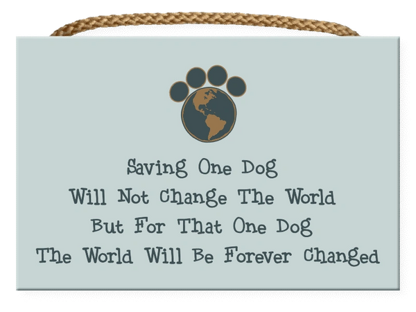 Saving One Dog - Rectangle Sign