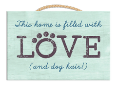 This home is filled with LOVE (and dog hair!) - Rectangle Sign