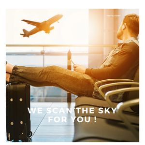 We scan the sky for your tickets and airline