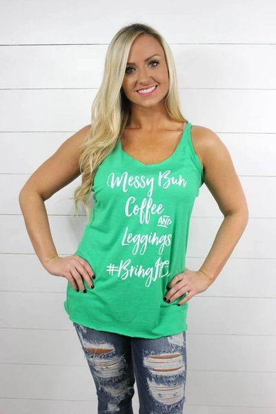 Ladies Messy Bun,Coffee,Leggings BRING IT ON Tank