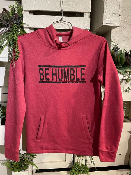 Be Humble Hoodie
