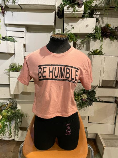 Attack Hunger Ladies Be Humble Crop Tee
