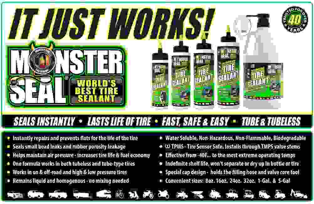 Monster Seal tire sealant benefits and features. Monster Seal: 8oz, 16oz, 24oz, 32oz 1-Gal., 5-Gal.