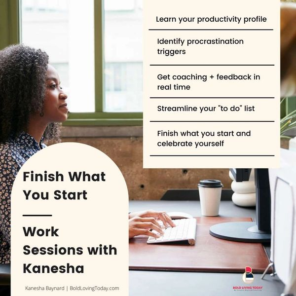 Finish What You Start – Work Sessions with Kanesha