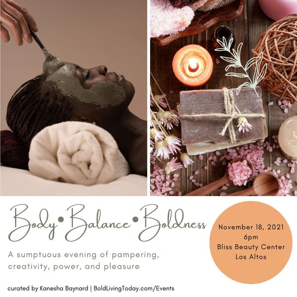 Body – Balance – Boldness: A sumptuous evening of pampering, creativity, power, and pleasure