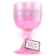 Bachelorette Bitch Novelty Cup