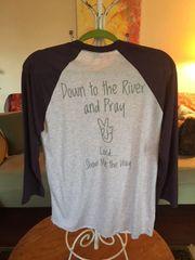 "Baseball Shirt ""Down To The River and Pray"""