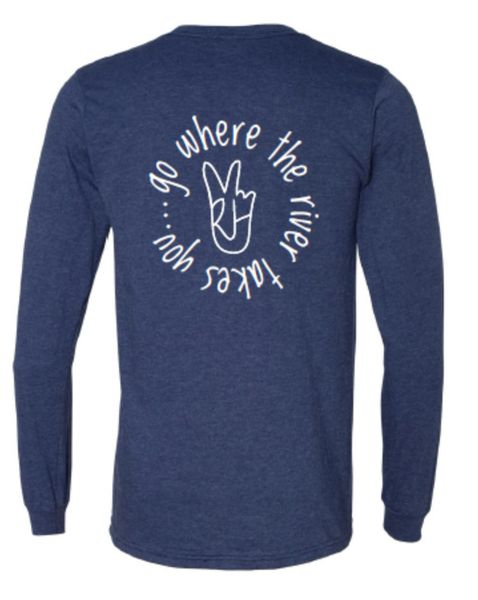 "Long Sleeve Shirt ""Go Where The River Takes You"" DESIGN ON BACK"
