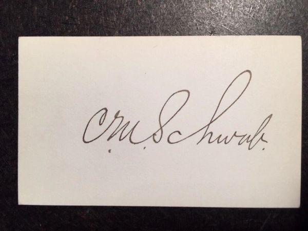 CHARLES M. SCHWAB SIGNED CARD BY AMERICAN STEEL INDUSTRY MAGNATE