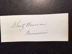 BENJAMIN GRATZ BROWN SIGNED 20TH GOV MO, VICE-PRESIDENT CANDIDATE 1872, U.S. SENATOR