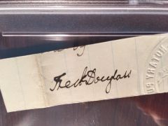 FREDERICK DOUGLASS SIGNED SLIP AM. SOCIAL REFORMER, ABOLITIONIST, PSA/DNA