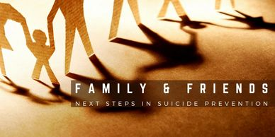 Family and Friends suicide prevention