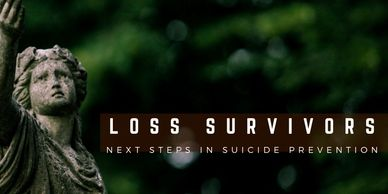 Loss survivor information on suicide prevention