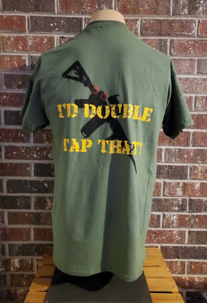 I'd Double Tap That! AR-15 T-Shirt