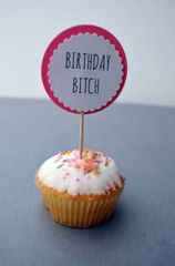 BIRTHDAY BITCH CUPCAKE TOPPERS