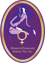 Welcome to Women of Honor and Destiny, TLC, Inc.