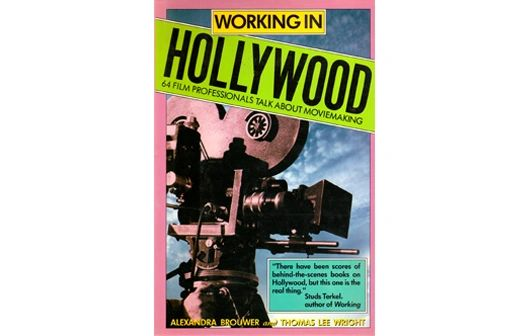 Working in Hollywood by Alexandra Brouwer and Thomas Lee Wright (Hardback)