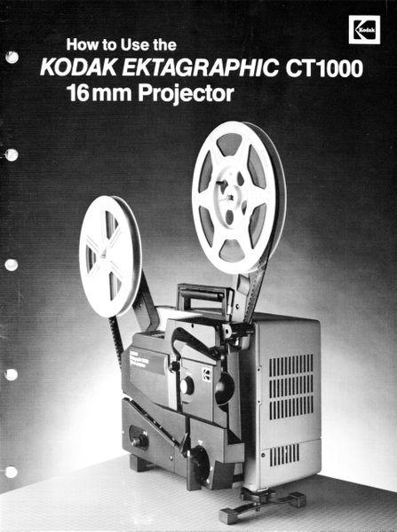 Instruction Manual: Kodak Ektagraphic CT1000 16mm Movie Projector