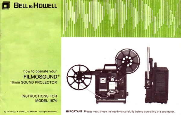 Instruction Manual: Bell & Howell Filmosound 1574 16mm Projector
