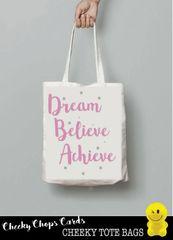 Funny Cheeky Chops Tote/Shopper/Bag/Gift -Dream, Believe, Achieve - TB20