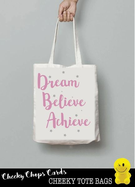 Funny Cheeky Chops Tote/Shopper/Bag/Gift -Dream, Believe, Achieve - TB20