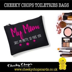 Cheeky Chops - Cosmetics, Toiletries , Wash Bag - My mum says I'm pretty CB03