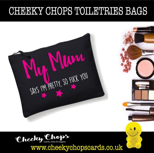 Cheeky Chops - Cosmetics, Toiletries , Wash Bag - My mum says I'm pretty CB03