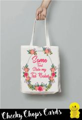 Funny Cheeky Chops Tote/Shopper/Bag/Gift - Some Twat Stole My Ted Baker - TB25