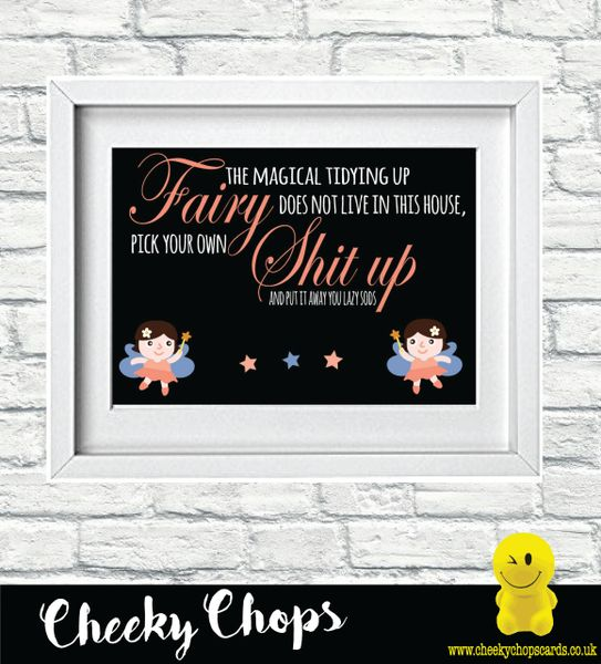 FUNNY, RUDE, CHEEKY CHOPS PRINTS - TIDY UP FAIRY