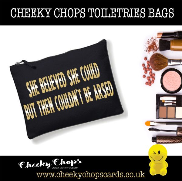 Cheeky Chops - Cosmetics, Toiletries , Wash Bag - She believed she could