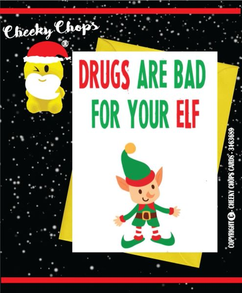 DRUGS ARE BAD FOR YOUR ELF Christmas Card XM31