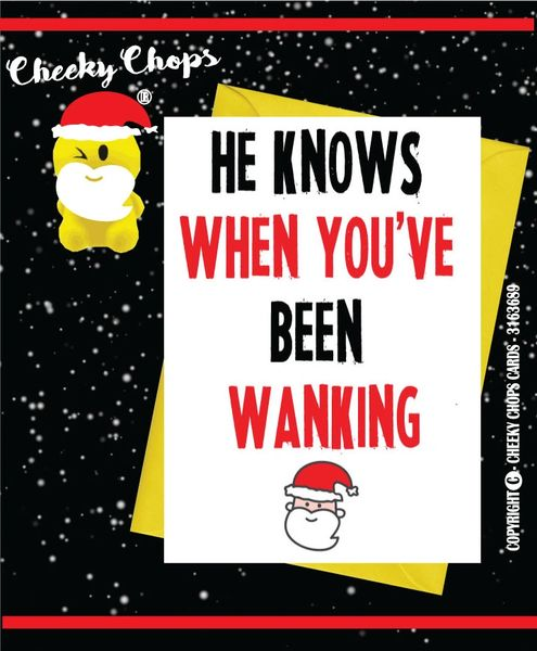 He know's when you've been wanking - Christmas Card XM26