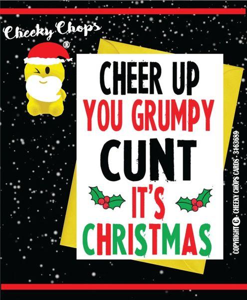 CHEER UP GRUMPY CUNT Christmas Card XM22