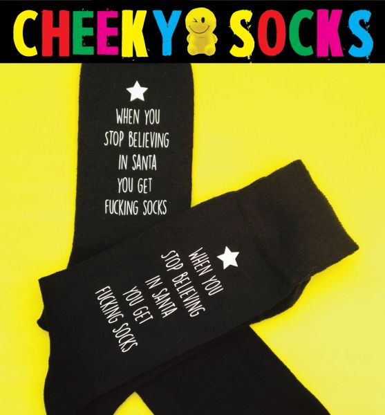 Christmas Novelty Swearing Socks - When you stop believing in Santa you get fucking socks